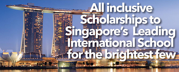All inclusive Scholarships to Singapor@aps@s Leading International School for the brightest few